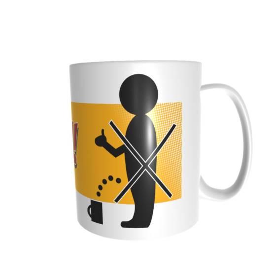 """Lustiger Kaffeebecher """"Nicht in den Kaffee pinkeln"""""""