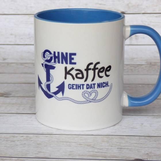 """Kaffeebecher mit Spruch auf Plattdeutsch """"Ohne Kaffee geiht dat nich"""""""