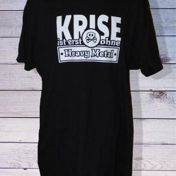 Herren T-Shirt: Krise ist erst ohne Heavy Metal
