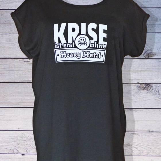 """Cooles Shirt für Damen: """"Krise ist erst ohne Heavy Metal"""""""