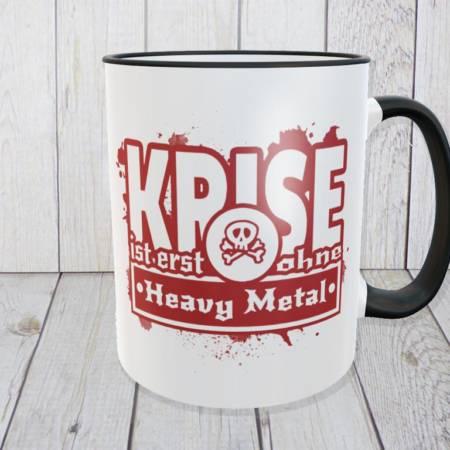 """Heavy Metal Tasse mit Spruch: """"Krise ist erst ohne Heavy Metal"""""""