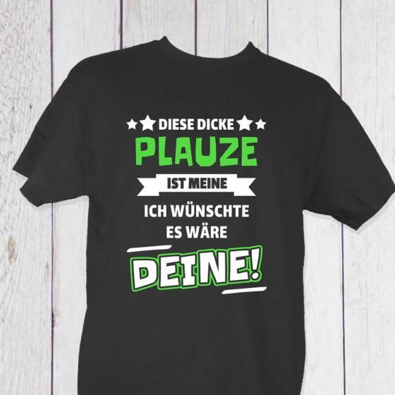 """Humorvolles Herren-Shirt in Schwarz mit lustigem Spruch: """"Die dicke Plauze ist meine ich wünsche es wäre Deine"""""""